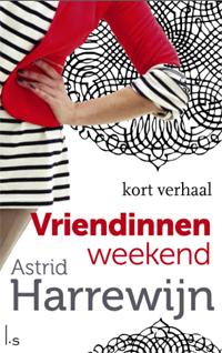 Astrid Harrewijn - Vriendinnenweekend gratis ebook