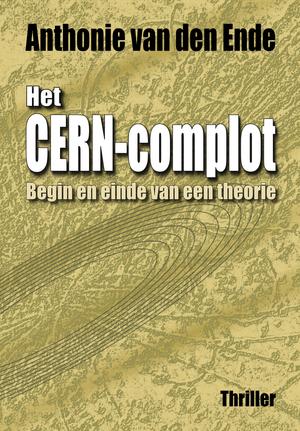 Anthonie van den Ende - Het CERN-complot gratis ebook