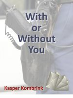 Kasper Kombrink - With or without you gratis ebook