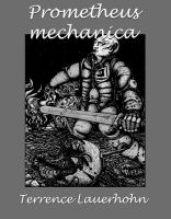 Terrence Lauerhohn - Prometheus mechanica gratis ebook