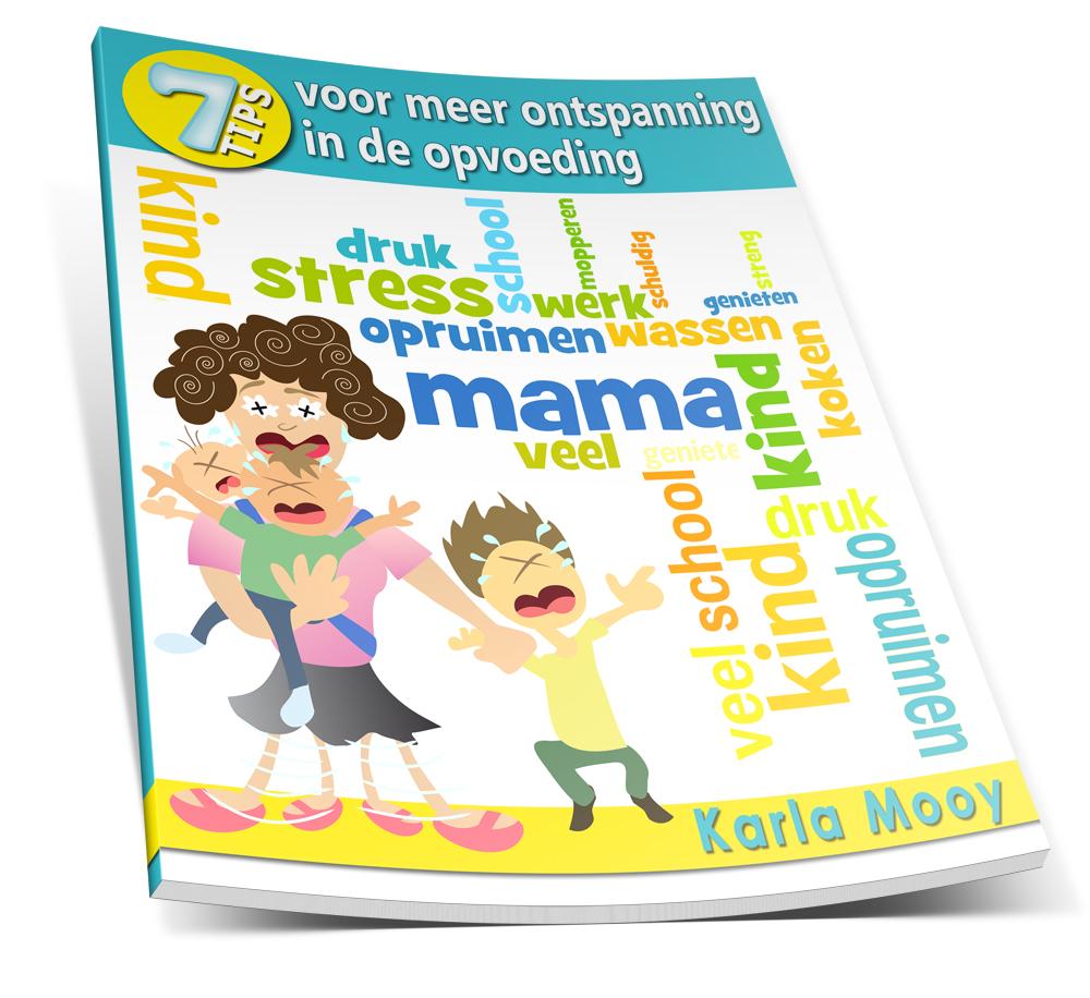 Karla Mooy - 7 tips voor meer onspanning in de opvoeding