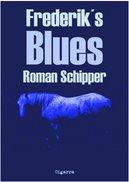Roman Schipper - Frederiks Blues