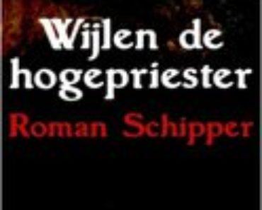 Roman Schipper - Wijlen de Hogepriester