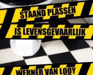Werner van Looy - Staand plassen is levensgevaarlijk