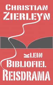 Christian Zierleyn - Het kleine bibliofiele reisdrama