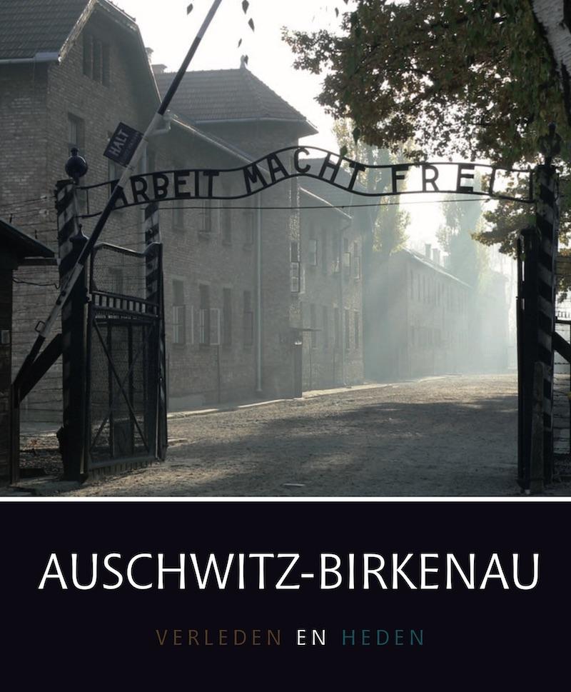Auschwitz-Birkenau - heden en verleden